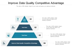 Improve Data Quality Competitive Advantage Ppt PowerPoint Presentation Infographics Example Cpb Pdf