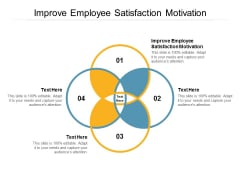 Improve Employee Satisfaction Motivation Ppt PowerPoint Presentation Portfolio Diagrams Cpb