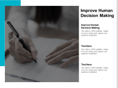 Improve Human Decision Making Ppt PowerPoint Presentation Ideas Cpb