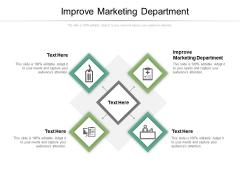 Improve Marketing Department Ppt PowerPoint Presentation Professional Skills Cpb Pdf