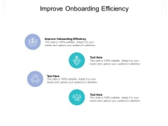 Improve Onboarding Efficiency Ppt PowerPoint Presentation Inspiration Examples Cpb Pdf