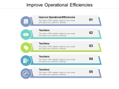 Improve Operational Efficiencies Ppt PowerPoint Presentation Icon Ideas Cpb