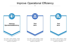 Improve Operational Efficiency Ppt PowerPoint Presentation Pictures Design Inspiration Cpb