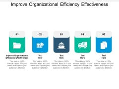 Improve Organizational Efficiency Effectiveness Ppt PowerPoint Presentation Background Designs