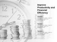 Improve Productivity And Financial Efficiency Ppt Powerpoint Presentation Styles Deck