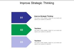 Improve Strategic Thinking Ppt PowerPoint Presentation Summary Portfolio Cpb