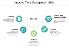 Improve Time Management Skills Ppt PowerPoint Presentation Infographics Microsoft Cpb