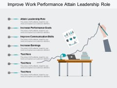 Improve Work Performance Attain Leadership Role Ppt PowerPoint Presentation File Samples