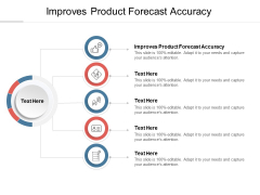 Improves Product Forecast Accuracy Ppt PowerPoint Presentation Gallery Objects Cpb