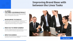 Improving Brand Base With Between The Lines Tasks Ppt PowerPoint Presentation Pictures Slide Portrait PDF