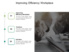 Improving Efficiency Workplace Ppt PowerPoint Presentation Infographics Designs Download Cpb Pdf
