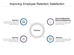 Improving Employee Retention Satisfaction Ppt PowerPoint Presentation Diagrams Cpb Pdf