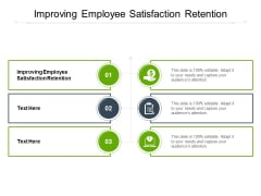 Improving Employee Satisfaction Retention Ppt PowerPoint Presentation Professional Aids Cpb
