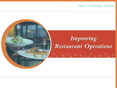 Improving Restaurant Operations Ppt PowerPoint Presentation Complete Deck With Slides