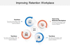 Improving Retention Workplace Ppt PowerPoint Presentation Gallery Icon Cpb