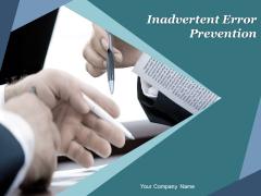 Inadvertent Error Prevention Ppt PowerPoint Presentation Complete Deck With Slides