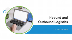 Inbound And Outbound Logistics Continuous Improvement Ppt PowerPoint Presentation Complete Deck With Slides