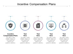 Incentive Compensation Plans Ppt PowerPoint Presentation Portfolio Slideshow Cpb