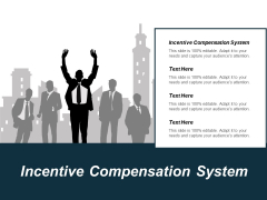 Incentive Compensation System Ppt PowerPoint Presentation Show Graphics Design Cpb