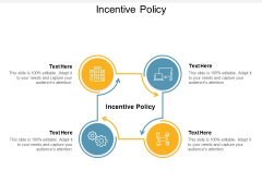 Incentive Policy Ppt PowerPoint Presentation Pictures Cpb