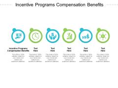 Incentive Programs Compensation Benefits Ppt PowerPoint Presentation Slides Example Topics Cpb Pdf