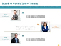 Incident Management Process Safety Expert To Provide Safety Training Slides PDF