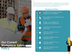Incident Management Process Safety Our Current Workplace Safety Policy Diagrams PDF