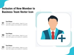 Inclusion Of New Member To Business Team Vector Icon Ppt PowerPoint Presentation Professional Information PDF