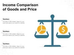 Income Comparison Of Goods And Price Ppt PowerPoint Presentation Gallery Graphics Example PDF
