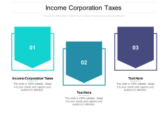 Income Corporation Taxes Ppt PowerPoint Presentation Professional Portrait Cpb Pdf