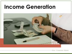Income Generation Investments Business Ppt PowerPoint Presentation Complete Deck