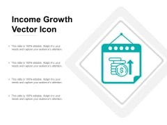 Income Growth Vector Icon Ppt Powerpoint Presentation Professional Slide Portrait