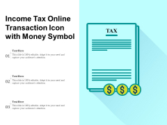 Income Tax Online Transaction Icon With Money Symbol Ppt PowerPoint Presentation Infographic Template Slide Portrait PDF