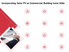 Incorporating Solar PV On Commercial Building Icons Slide Ppt Model Inspiration PDF