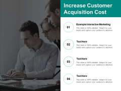 Increase Customer Acquisition Cost Ppt PowerPoint Presentation Styles Sample Cpb