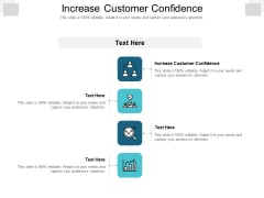 Increase Customer Confidence Ppt PowerPoint Presentation Styles Demonstration Cpb Pdf