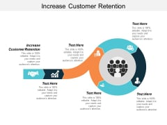 Increase Customer Retention Ppt PowerPoint Presentation Outline Graphics Tutorials Cpb