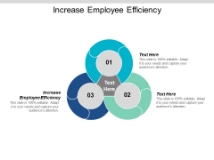 Increase Employee Efficiency Ppt PowerPoint Presentation Summary Visuals Cpb