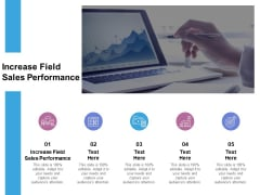 Increase Field Sales Performance Ppt PowerPoint Presentation Infographic Template Information Cpb