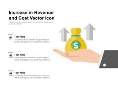 Increase In Revenue And Cost Vector Icon Ppt PowerPoint Presentation File Design Inspiration PDF