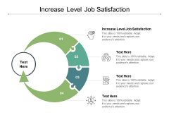 Increase Level Job Satisfaction Ppt PowerPoint Presentation Slides Ideas Cpb