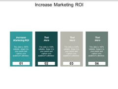 Increase Marketing Roi Ppt PowerPoint Presentation Ideas Infographics Cpb
