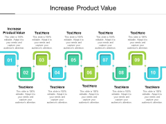 Increase Product Value Ppt PowerPoint Presentation Inspiration Brochure Cpb