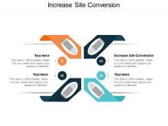 Increase Site Conversion Ppt PowerPoint Presentation Model Gallery Cpb