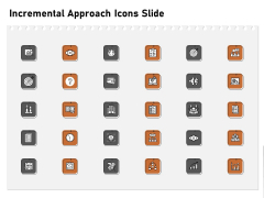 Incremental Approach Icons Slide Ppt Gallery Visual Aids PDF
