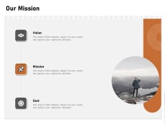 Incremental Approach Our Mission Ppt Styles Visuals PDF