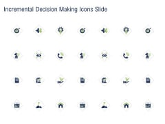 Incremental Decision Making Icons Slide Ppt Gallery Rules PDF