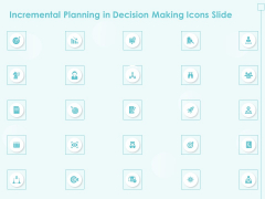 Incremental Planning In Decision Making Icons Slide Formats PDF