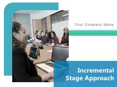 Incremental Stage Approach Development Implementation Maintenance Ppt PowerPoint Presentation Complete Deck