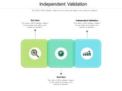 Independent Validation Ppt PowerPoint Presentation Ideas Slide Portrait Cpb Pdf